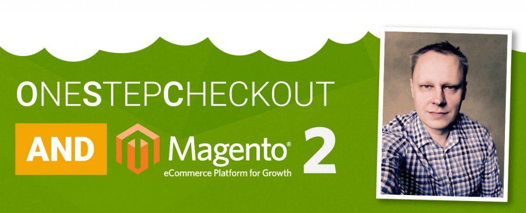 OneStepCheckout and Magento 2