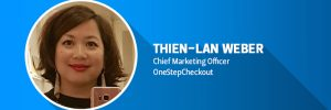 Thien-Lan Weber, Chief MArketing Officer at OneStepCheckout Magento
