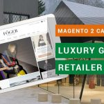Magento 2 Case Study Luxury goods omnichannel retailer