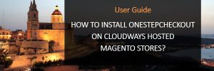 How to install OneStepCheckout on Cloudways hosted Magento stores