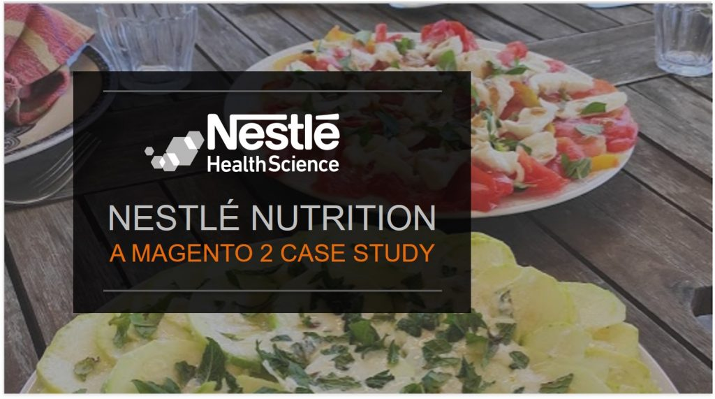 Nestle Nutrition Magento 2 case study