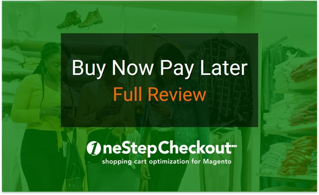 Buy Now Pay Later Magento Review trends consumer insights key players